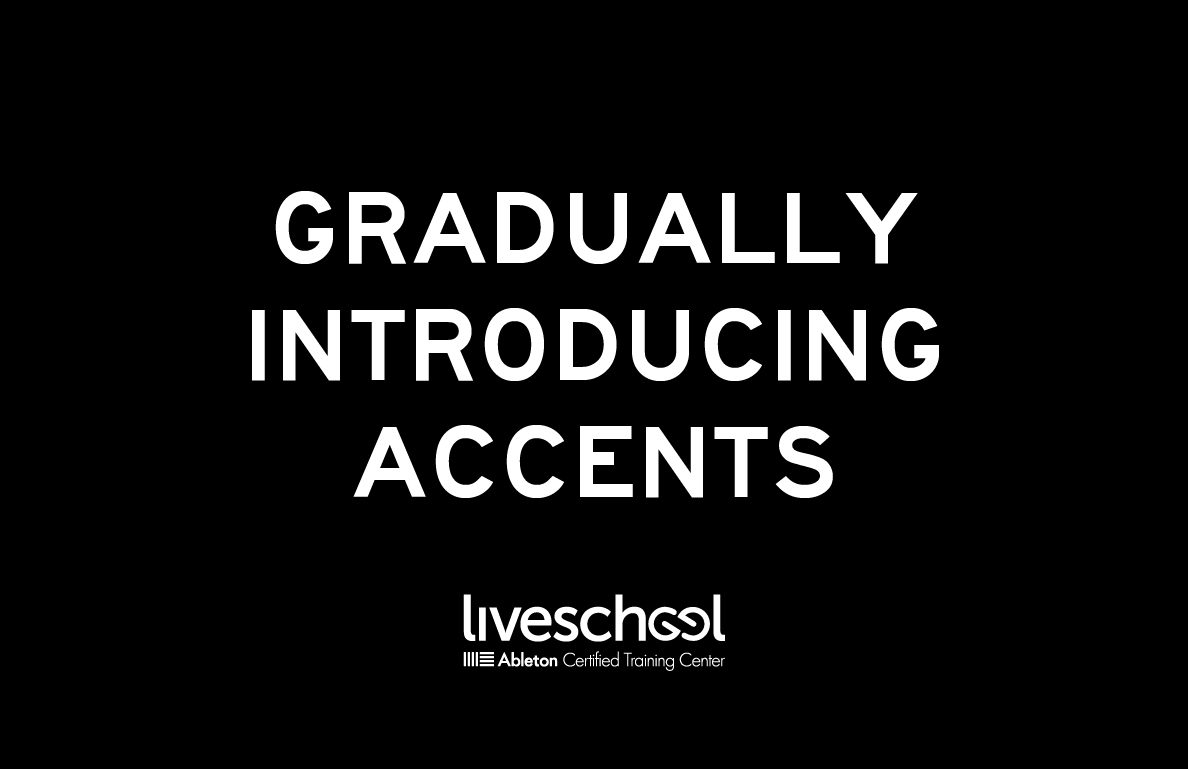 Gradually Introducing Accents
