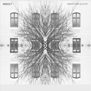 Misolt 'Creepy Bad Guys' EP